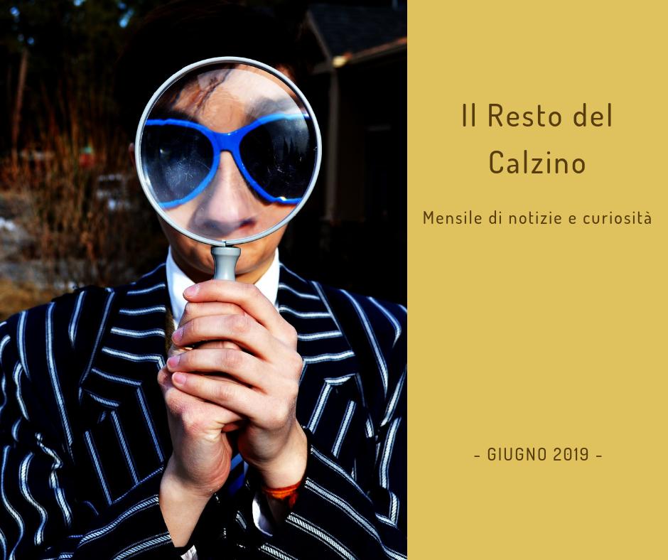 Il Resto del Calzino - GIUGNO 2019